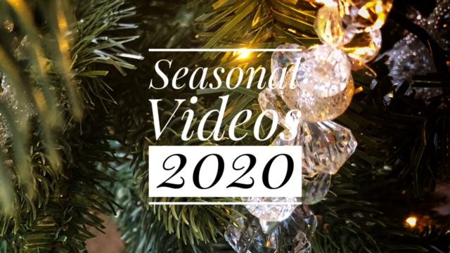 Seasonal Videos 2020